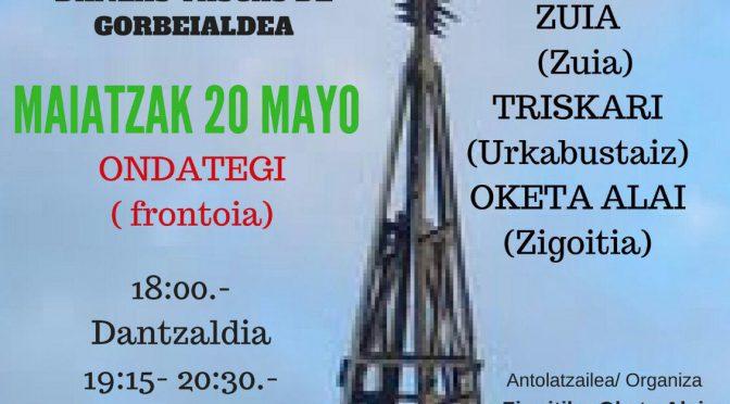 20 de Mayo, topaketa de Gorbeialdea